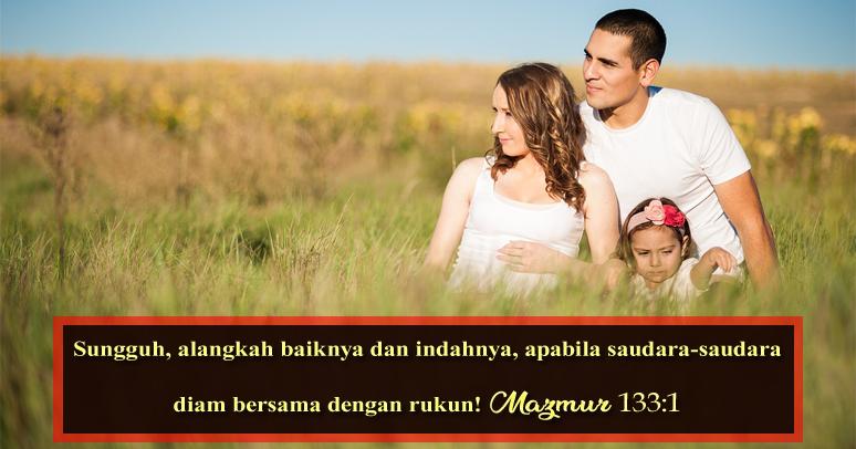 Ayat Alkitab Tentang Keutuhan Dan Kebersamaan Dalam Keluarga