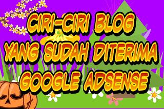 Ciri-ciri blog yang sudah diterima google adsense