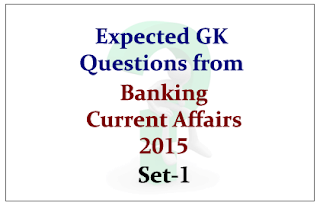 Expected GK Questions from Banking Current Affairs 2015 Set-1