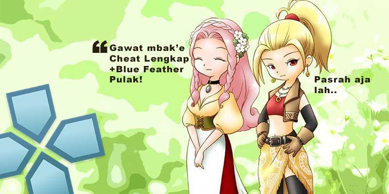 cara cheat harvest moon hero of leaf valley ppsspp lengkap + blue feather