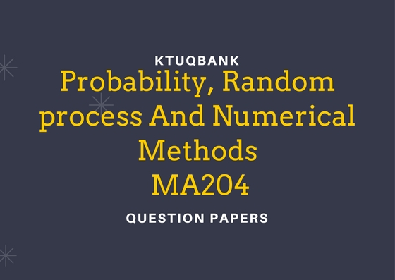 Probability, Random process And Numerical Methods (AE,EC) | MA204 | Question Papers (2015 batch)