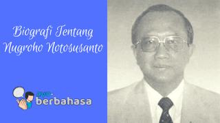 Biografi Nugroho Notosusanto