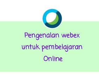 Webex dan pembelajaran