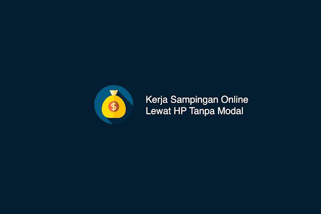 Kerja Sampingan Online Lewat HP Tanpa Modal