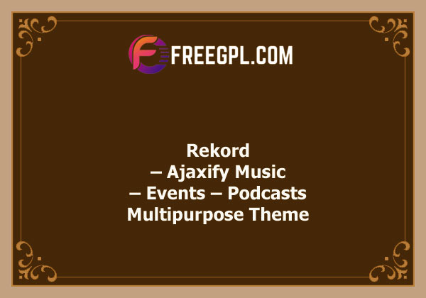 Rekord – Ajaxify Music – Events – Podcasts Multipurpose WordPress Theme Nulled Download Free