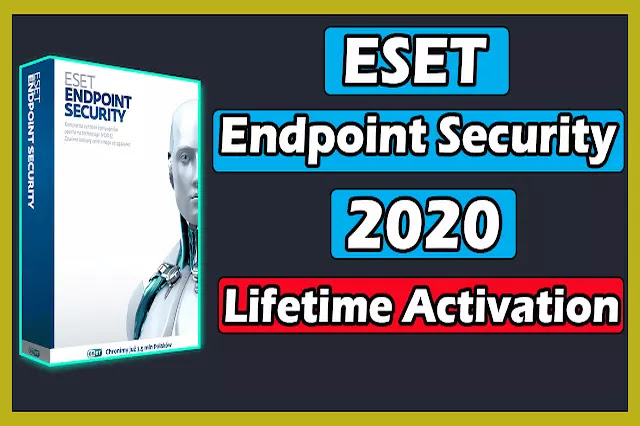 Download ESET Endpoint Security 2020 With Lifetime Activation