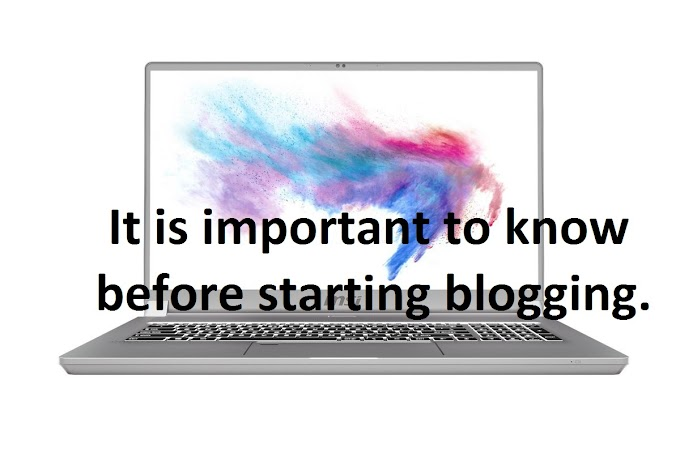 It is important to know before starting blogging.
