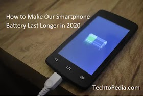 How to Make Our Smartphone Battery Last Longer in 2020