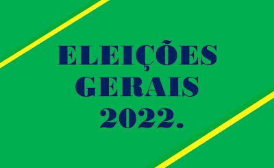 A imagem retangular nas cores do Brasil diz: eleições gerais 2022.