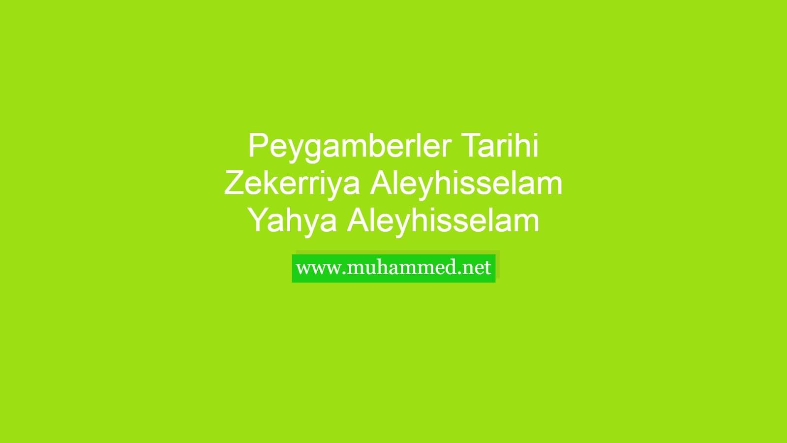Hz. Zekerriya (a.s.) ve Hz. Yahya (a.s.)