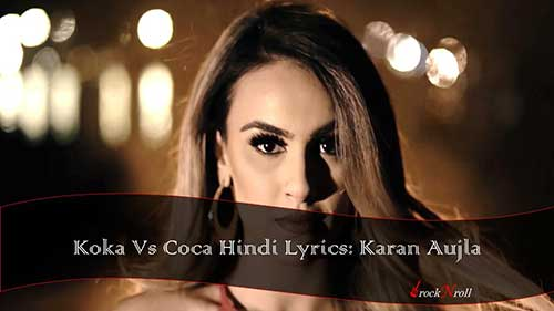 Koka-Vs-Coca-Hindi-Lyrics-Karan-Aujla