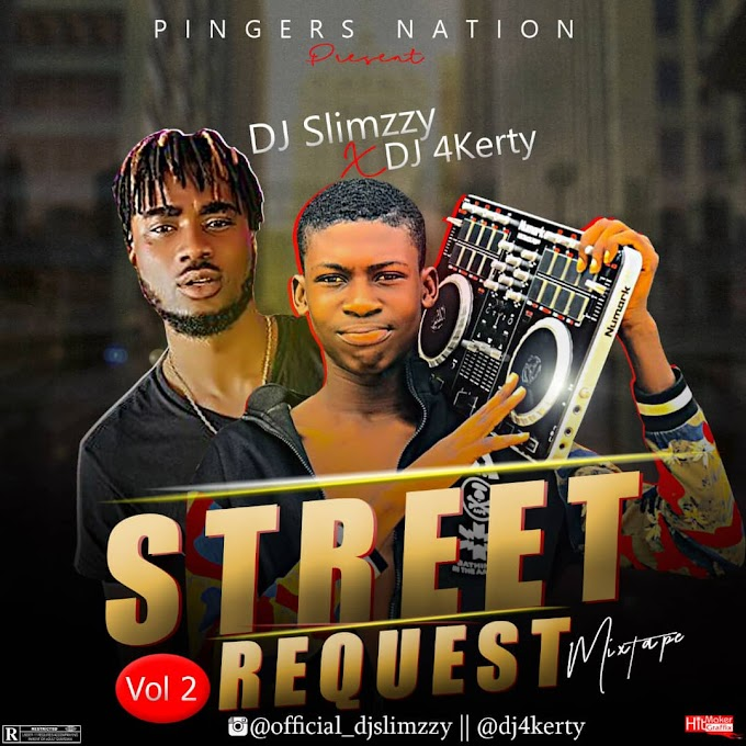 [Mixtape] Dj Slimzzy X Dj 4Kerty - Street Request Mix Vol. 2
