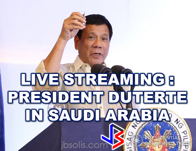 PRESIDENT DUTERTE LIVE  VIA PEBA SAUDI ARABIA  PRESIDENT DUTERTE LIVE IN SAUDI ARABIA President Duterte meets the Filipino Community in Saudi Arabia  ©2017 THOUGHTSKOTO www.jbsolis.com SEARCH JBSOLIS