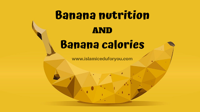 Banana Nutrition And Banana Calories