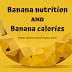 Banana Nutrition And Banana Calories