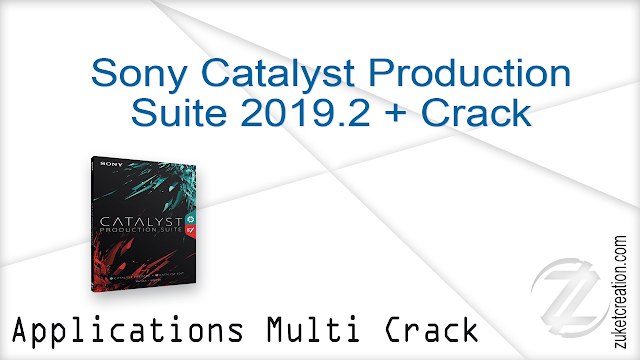 Sony Catalyst Production Suite 2019.2 + Crack