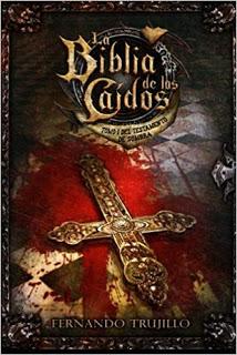 """""""La biblia de los caídos: Tomo 1 del Testamento de Sombra"""" de Fernando Trujillo"""