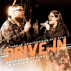 A Igreja Vem / Porque Ele Vive - Drive In (Ao Vivo) - Anderson Freire e Midian Lima