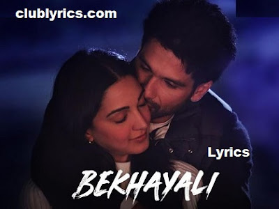 Bekhayali Song Lyrics In English