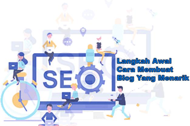 Langkah Awal Cara Membuat Blog Yang Menarik