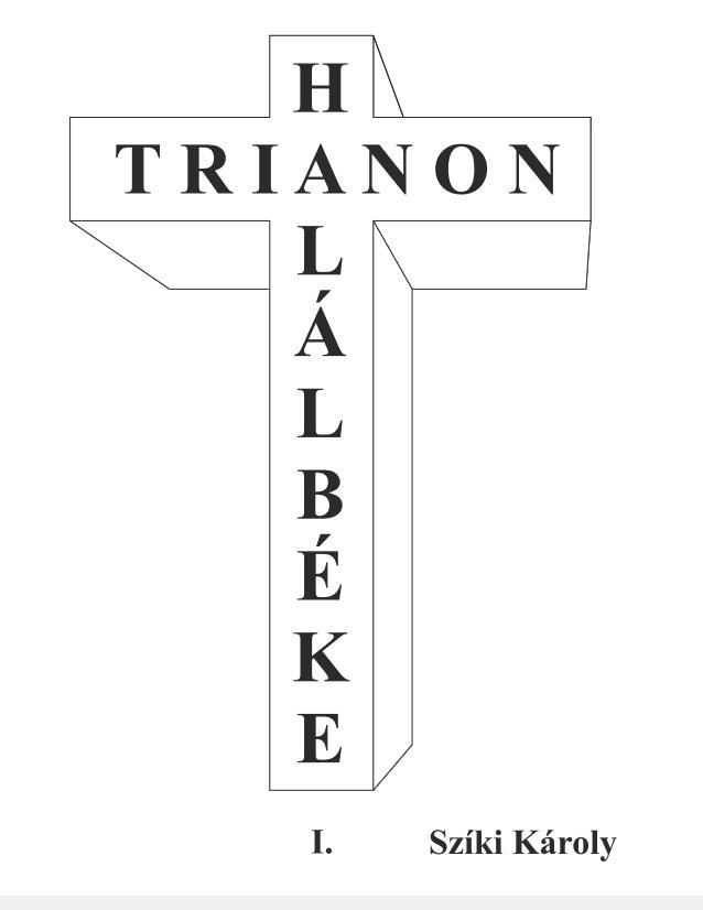 A gyülekezet támogatásával megjelent Magyarországon Szíki Károly: Trianon - halálbéke című könyve