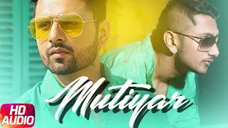 Mutiyaar | Download Punjabi Video | Money Aujla ft Yo Yo Honey Singh