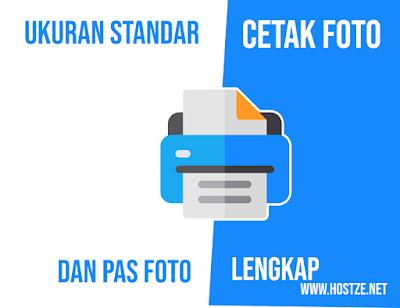 √ Ukuran Standar Cetak Foto dan Pas Foto Lengkap - hostze.net