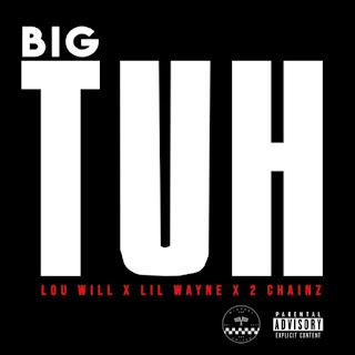 Lou Williams Feat. Lil Wayne & 2 Chainz - Big Tuh