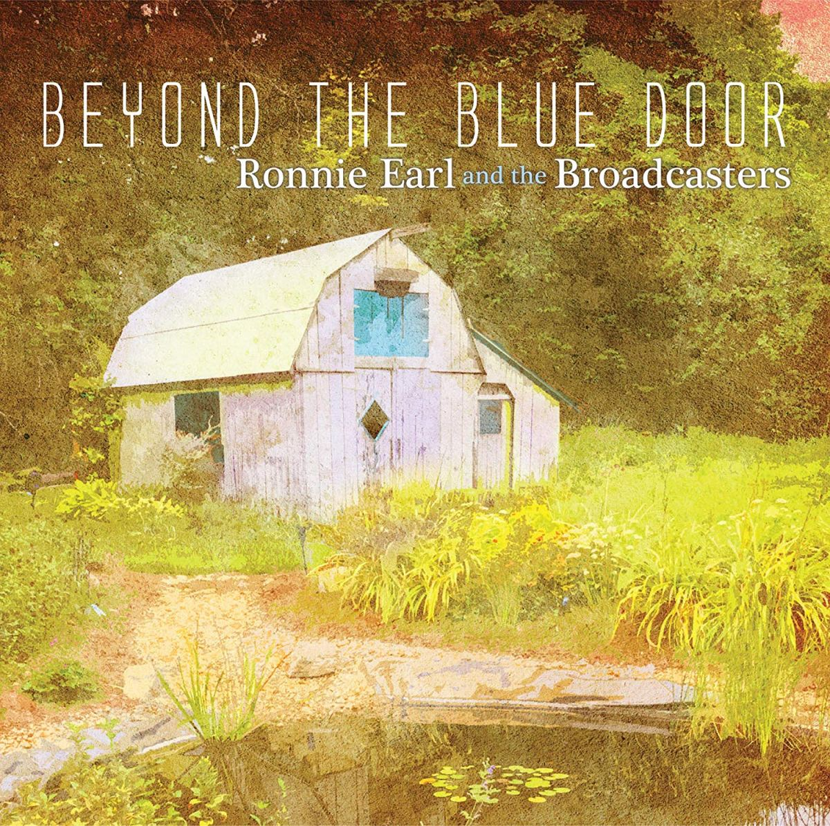 ¿Qué Estás Escuchando? Ronnie-Earl-And-The-Broadcasters-Beyond-The-Blue-Door