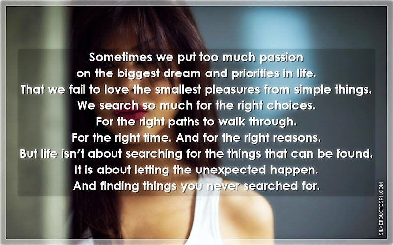 Sometimes We Put Too Much Passion On The Biggest Dream And Priorities In Life, Picture Quotes, Love Quotes, Sad Quotes, Sweet Quotes, Birthday Quotes, Friendship Quotes, Inspirational Quotes, Tagalog Quotes