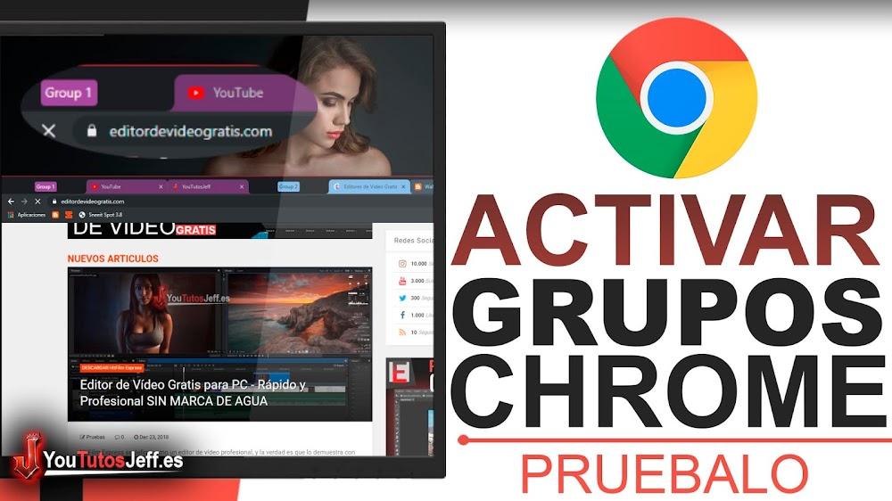 Activar Grupos en Chrome, Nueva Función de Pestañas