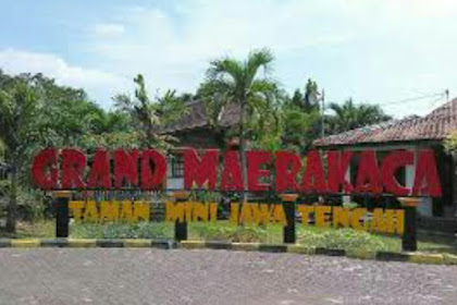 Grand Maerokoco Semarang - Keliling Jawa Tengah Dalam Sehari Di Taman Mini Jawa Tengah