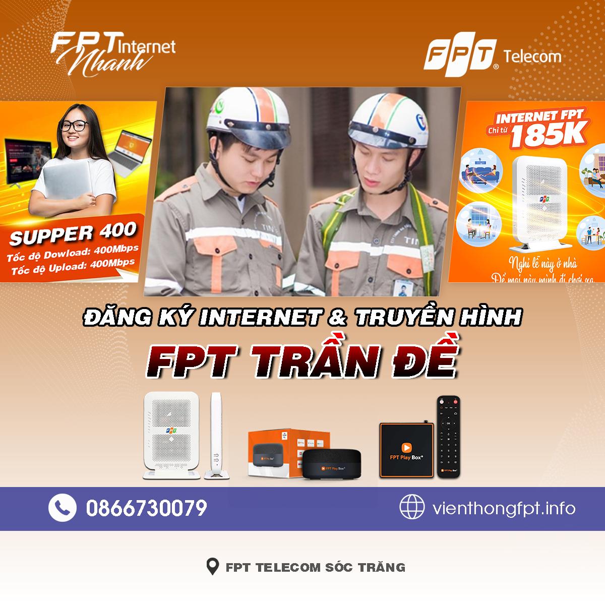Tổng đài FPT Trần Đề - Đơn vị lắp mạng Internet và Truyền hình FPT