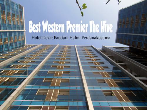 Review Best Western Premier The Hive Hotel Bintang 5 Dekat