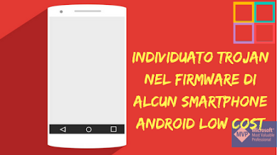 Individuato%2Btrojan%2Bnel%2Bfirmware%2Bdi%2Balcun%2Bsmartphone%2Bandroid%2Blow%2Bcost