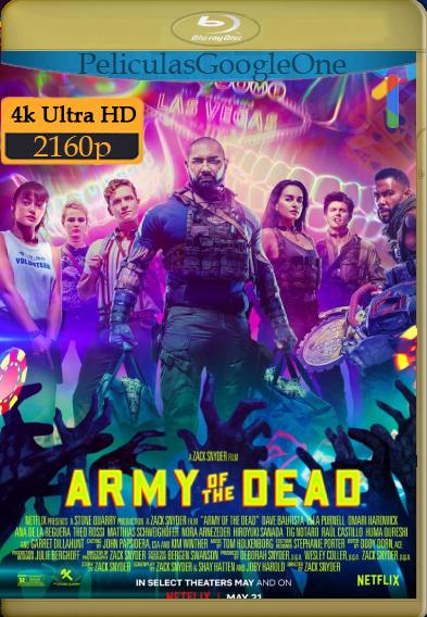 El ejército de los muertos (2021) [4K-2160p ] [Latino-Ingles] [GoogleDrive]