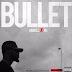 "Download-Morell ""Bullet"" feat M.I Abaga (prod. Magikadam)"