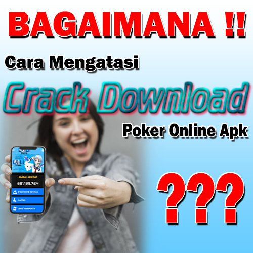 Bagaimana Cara Mengatasi Crack Download Poker Online Apk