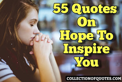 Quotes of Hope to Inspire You/ Hope Quotes