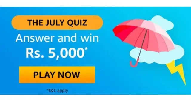 Amazon THE JULY Quiz – Answers and Win ₹5000