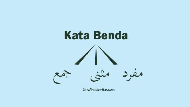 Contoh Kata Benda Mufrad Mutsanna dan Jamak