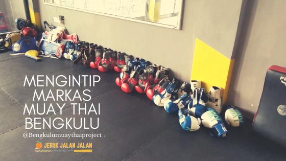 Mengintip Markas Muay Thai Bengkulu | @Bengkulumuaythaiproject