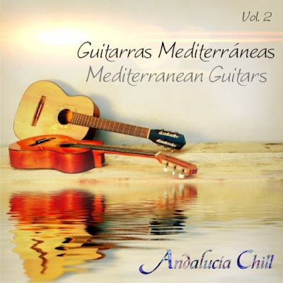 Andalucia Chill Guitarras Mediterraneas Vol 2