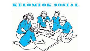 Kelompok Sosial – Pengertian, Syarat, Ciri Ciri, dan Contohnya