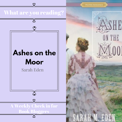Ashes on the Moor by Sarah Eden... Historical Fiction book on What Are You Reading Wednesday on Reading List