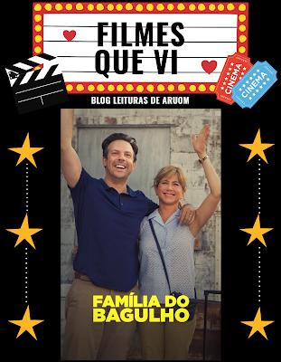 FILME: A FAMÍLIA DO BAGULHO