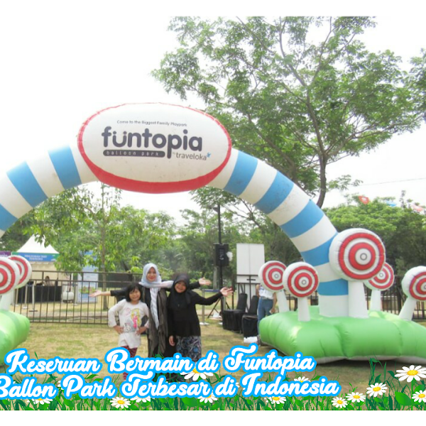 Keseruan Bermain di Funtopia Balloon Park Terbesar di Indonesia
