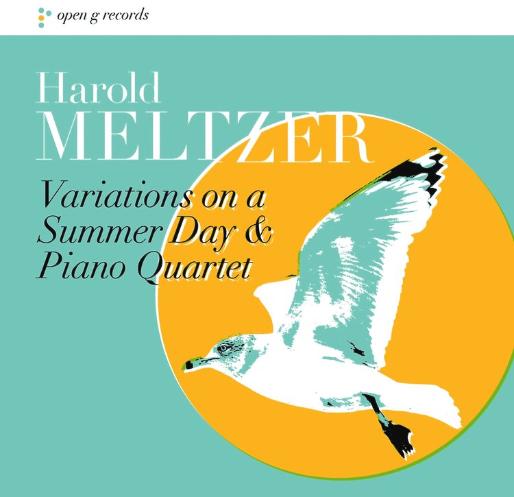 IN REVIEW: Harold Meltzer - VARIATIONS ON A SUMMER DAY and PIANO QUARTET (Open G Records 888295672382)