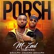 Audio|Video: M-Zeal Ft. HarrySong - Porsh