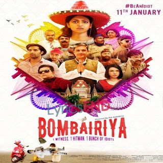 Bombairiya Lyrics - Bollywood Hindi Moive 2019